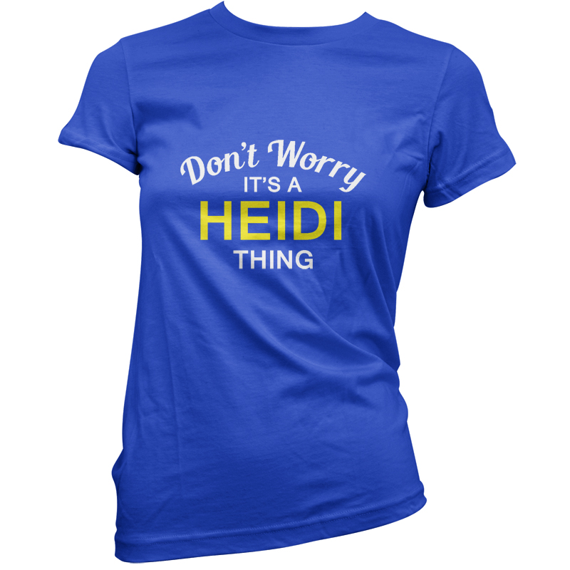 Don-039-t-Worry-it-039-s-A-HEIDI-prenda-Mujeres-Camiseta-Mujer-11-Colores
