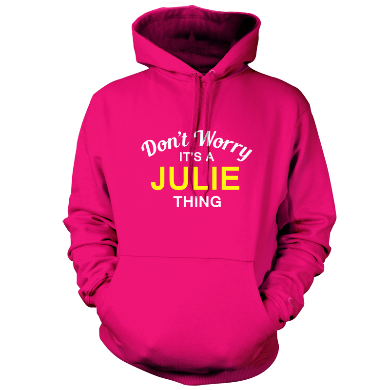 Don-039-t-Worry-it-039-s-A-Julie-Thing-Unisex-Sudadera-Con-Capucha-Sudadera-Capucha
