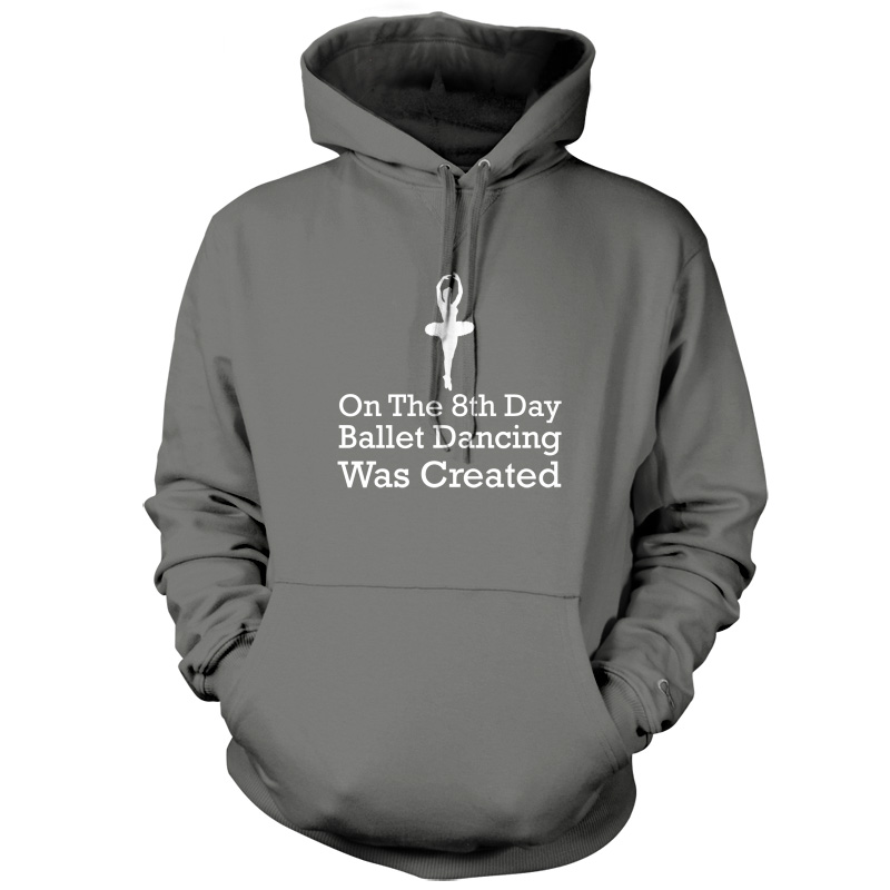 On-The-8th-Day-Ballet-Dancing-Was-Created-Unisex-Hoodie-9-Colours-Dancer