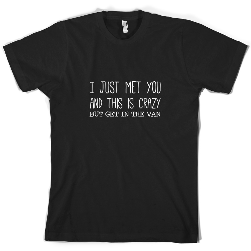 Solo-Conocido-You-And-This-Is-Crazy-But-Get-In-The-Van-Camiseta-Hombre