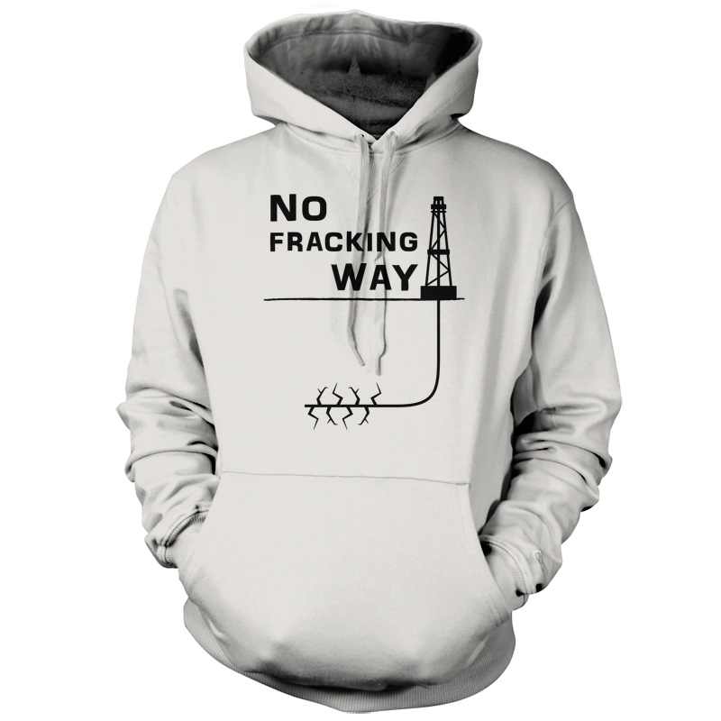 No-Fracking-Way-Unisex-Hoodie-Hooded-Top-Gas-Shale-9-Colours