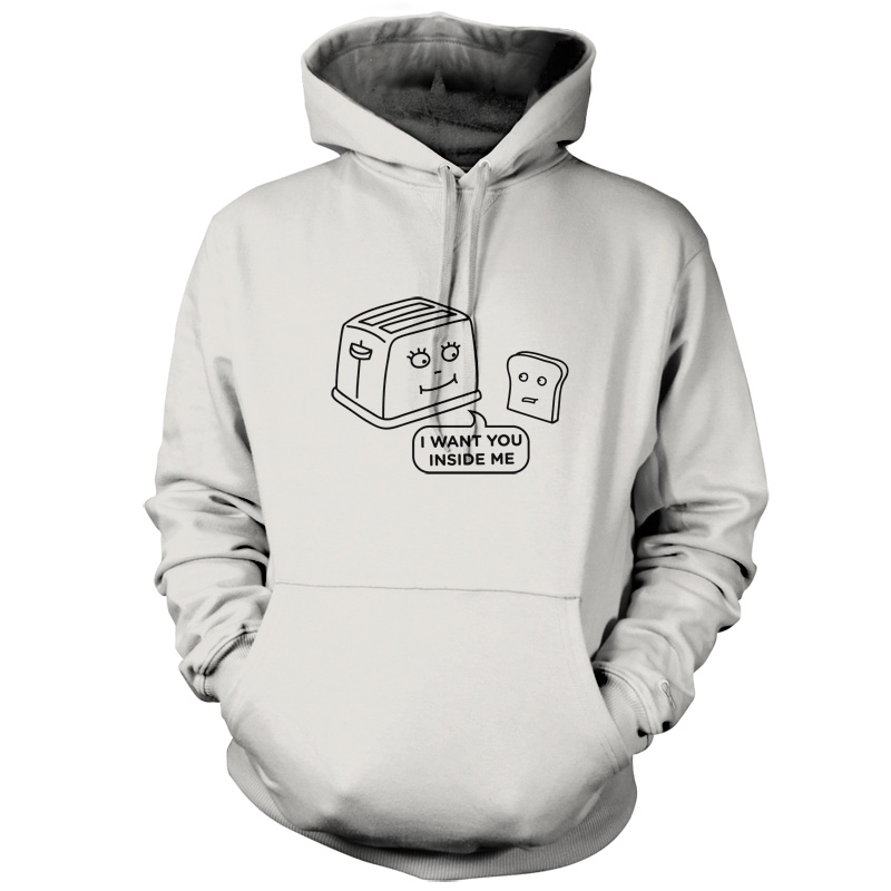 Toast-I-Want-You-Inside-Of-Me-Unisex-Hoodie-9-Colours-Funny-Present