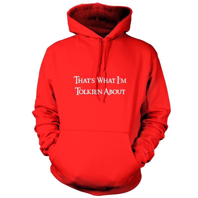Thats-What-Im-Tolkien-About-Unisex-Hoodie-9-Colours-Funny-FREE-UK-P-P