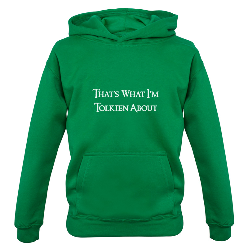 Thats-What-Im-Tolkien-About-Kids-Childrens-Hoodie-7-Colours-Funny