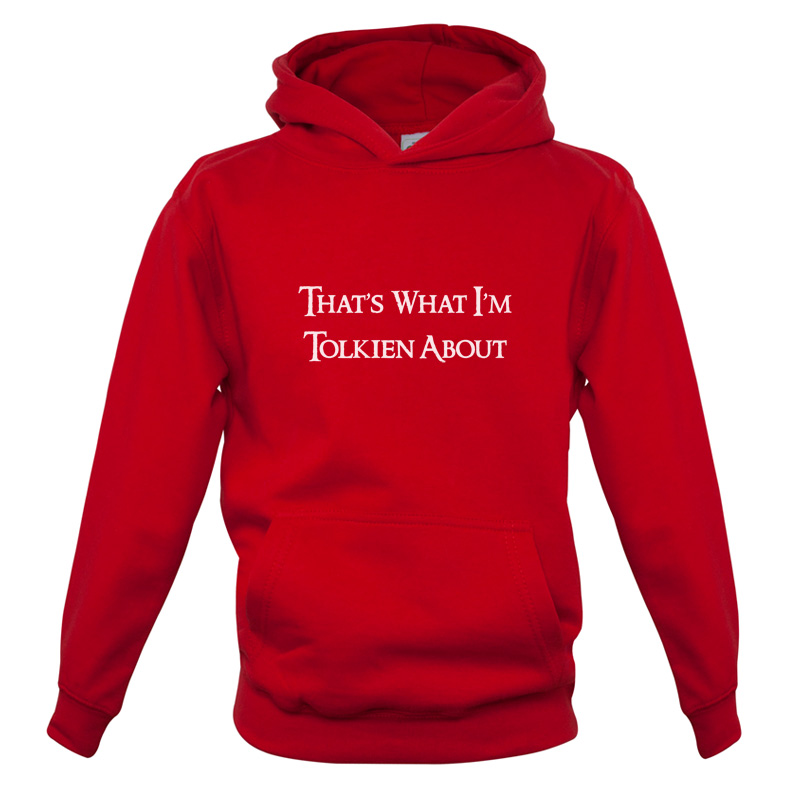 That-039-s-What-I-039-m-Tolkien-About-Kids-Childrens-Hoodie-7-Colours-Funny