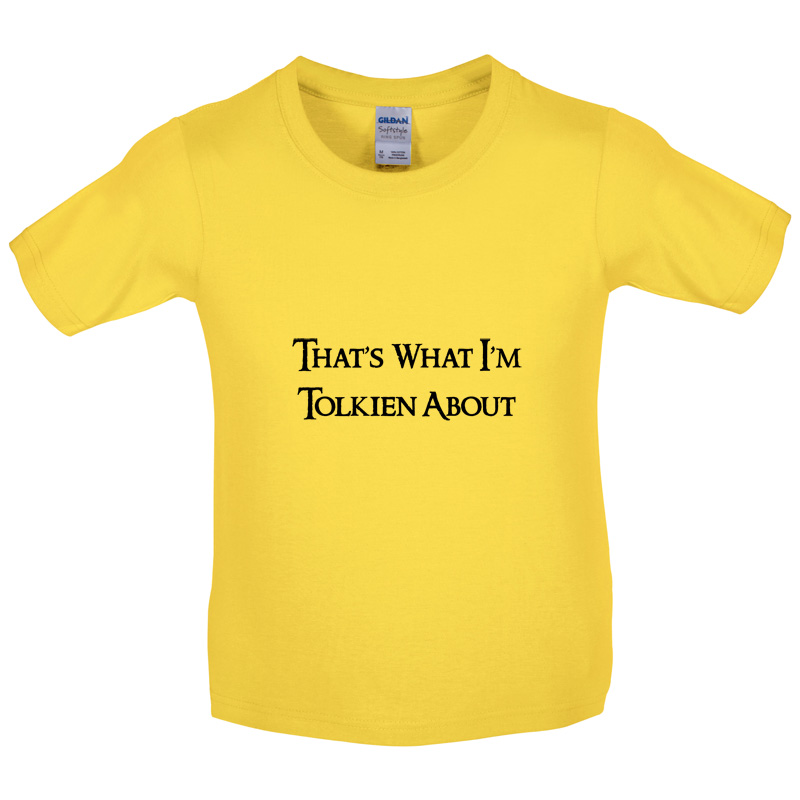 Thats-What-Im-Tolkien-About-Kids-Childrens-T-Shirt-8-Colours-Funny