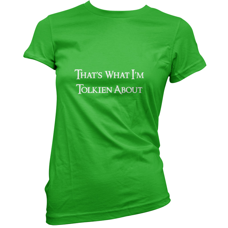 Thats-What-Im-Tolkien-About-Womens-Ladies-T-Shirt-11-Colours-Funny